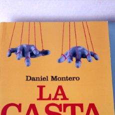 Libros: LIBRO LA CASTA. DANIEL MONTERO. EDITORIAL LA ESFERA DE LOS LIBROS. AÑO 2009.. Lote 205645681