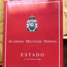 Libros: ACADEMIA MELITENSE HISPANA ESTADO A 1 DE ENERO DE 2004. Lote 231094690