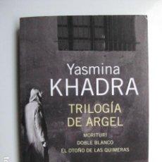 Livres: LIBRO - TRILOGIA DE ARGEL MORITURI DOBLE BLANCO OTOÑO QUIMERAS ED. ALIANZA - YASMIRA KHADRA - NUEVO. Lote 205814863
