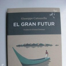 Libros: LIBRO - EL GRAN FUTUR - ED. SEMBRA - GIUSEPPE CATOZZELLA - NUEVO - EN CATALAN. Lote 205819103