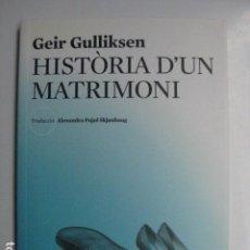 Libros: LIBRO - HISTORIA D'UN MATRIMONI - ED. LES HORES - GEIR GULLIKSEN - EN CATALAN NUEVO. Lote 205821873