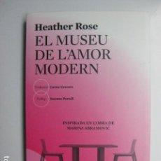 Libros: LIBRO - EL MUSEU DE L'AMOR MODERN - ED. LES HORES - HEATHER ROSE MARINA ABRAMOVIC - EN CATALAN NUEVO. Lote 205822335