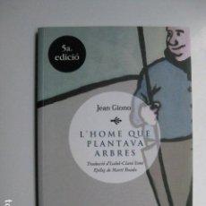 Libros: LIBRO - L'HOME QUE PLANTAVA ARBRES - ED. LES HORES - JEAN GIONO - EN CATALAN. Lote 205822880
