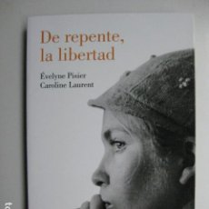 Libros: LIBRO - DE REPENTE LA LIBERTAD - ED. LUMEN - EVELINE PISIER CAROLINE LAURENT - NUEVO. Lote 205825415