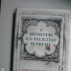 Libros: LIBRO - EL MINISTERI DE LA FELICITAT SUPREMA - ED. ANAGRAMA - ARUNDHATI ROY - NUEVO EN CATALAN. Lote 205829082