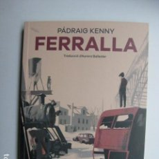 Libros: LIBRO - FERRALLA - ED. BAMBÚ - PADRIG KENNY - NUEVO EN CATALAN. Lote 205829703
