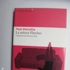 Libros: LIBRO - LA SEÑORA FLETCHER - ED. LIBROS DEL ASTEROIDE - TOM PERROTTA - NUEVO. Lote 205830690