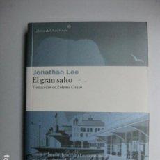Libros: LIBRO - EL GRAN SALTO - ED. LIBROS DEL ASTEROIDE - JONATHAN LEE - NUEVO. Lote 205834607