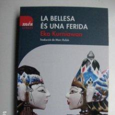 Libros: LIBRO - LA BELLESA ES UNA FERIDA - ED. MES LLIBRES - EKA KURNIAWAN - NUEVO EN CATALAN. Lote 205839895