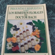 Libros: PREGUNTAS Y RESPUESTAS SOBRE LOS REMEDIOS FLORALES DEL DOCTOR BACH... Lote 205847472