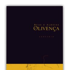 """Libros: LIBRO SOBRE OLIVENZA / OLIVENÇA TITULADO """"RUAS E ALDEIAS DE OLIVENÇA"""" FOTOGRAFÍA. PORTUGAL. ARTE.. Lote 205875911"""