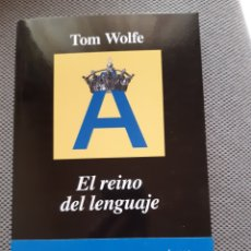 Libros: TOM WOLFE. EL REINO DEL LENGUAJE. Lote 206344698