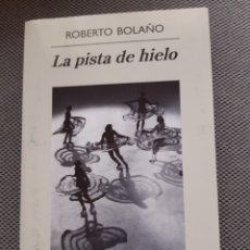 Libros: ROBERTO BOLAÑO. LA PISTA DE HIELO. Lote 206344957