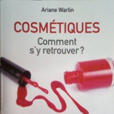 Libros: LIBRO COSMÉTIQUES - ARIANE WARLIN. Lote 206390122