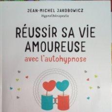 Libros: LIBRO RÉUSSIR SA VIE AMOUREUSE - JEAN MICHEL JAKOBOWICZ. Lote 206390786