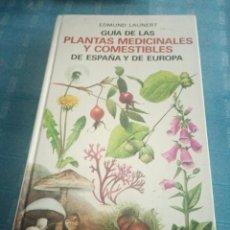 Libros: GUÍA DE LAS PLANTAS MEDICINALES Y COMESTIBLES DE ESPAÑA Y DE EUROPA OMEGA . 1980.. Lote 206414253