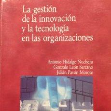 Libros: LA GESTIÓN DE LA INNOVACIÓN Y LA TECNOLOGÍA EN LAS ORGANIZACIONES. HIDALGO, LEÓN, PAVON. NUEVO. 2002. Lote 206498621