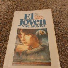 Libros: LIBRO EL JOVEN Y SU MUNDO. Lote 206590725