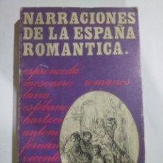 Libros: NARRACIONES DE LA ESPAÑA ROMÁNTICA. Lote 206591552