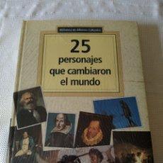 Libros: 25 PERSONAJES QUE CAMBIARON EL MUNDO BIBLIOTECA DE ÁLBUMES CULTURALES CÍRCULO DE LECTORES. Lote 206913565