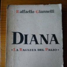 Libros: DIANA LA RAGAZZA DEL PALIO. Lote 207033542
