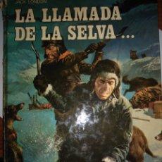 Libros: LA LLAMADA DE LA SELVA. Lote 207244921