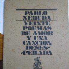 Libros: VEINTE POEMAS DE AMOR Y UNA CANCIÓN DESESPERADA. Lote 207245646