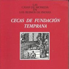 Libros: LIBRO DE LAS CECAS DE FUNDACIÓN TEMPRANA , EDITADO POR LA F.N.M.T , SIN ESTRENAR. Lote 207334638