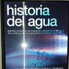 Libros: HISTORIA DEL AGUA EDITADO POR LA KUTXA , SIN DESPRECINTAR , A ESTRENAR. Lote 207335417
