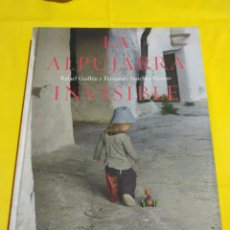 Libros: LA ALPUJARRA INVISIBLE NUEVO TAPA DURA 30X25 MUY ILUSTRADO. Lote 207557582