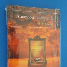 Libros: LIBRO / ALBERTO TRINIDAD - AMANECER, NADIE Y TÚ / OBLICUAS, NUEVO Y PRECINTADO. Lote 208596090