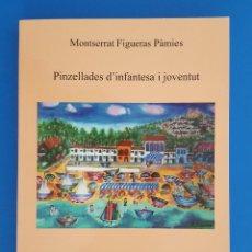 Libros: LIBRO / MONTSERRAT FIGUERAS PÁMIES - PINZELLADES D'INFANTESA I JOVENTUD / EDITORIAL SUNYA 2019. Lote 208598026