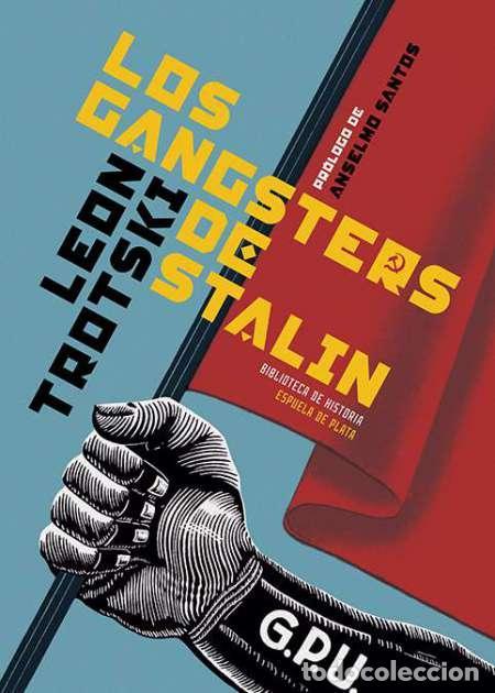 LOS GANGSTERS DE STALIN. LEÓN TROTSKI (Libros nuevos sin clasificar)