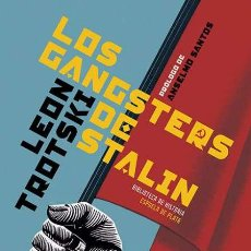 Libros: LOS GANGSTERS DE STALIN. LEÓN TROTSKI. Lote 209146217