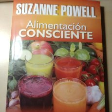 Libros: ALIMENTACIÓN CONSCIENTE. SUZANNE POWELL. CON SU AUTOGRAFO. Lote 209715552
