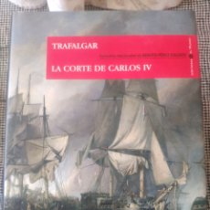 Libros: TRAFALGAR LA CORTE DE CARLOS IV. Lote 210206202