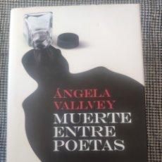 Libros: MUERTE ENTRE POETAS ÁNGELA VALLVEY. Lote 210206300