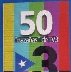 Libros: LIBRO / 50 HAZAÑAS DE TV3 - SERGIO FIDALGO, 1ª EDICION DICIEMBRE 2018, EDICIONES HILDY. Lote 210581972