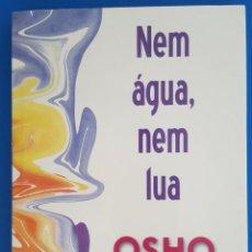 Libros: LIBRO / OSHO - NEM AGUA, NEM LUA, HABLA SOBRE 10 HISTORIAS DE ZEN 2006 CULTRIX (BRASIL). Lote 210582992