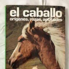 Libros: LIBRO SOBRE EL CABALLO ORÍGENES, RAZAS, APTITUDES. Lote 210671715
