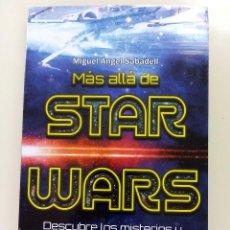 Libros: MAS ALLA DE STAR WARS-MIGUEL ANGEL SABADELL-IMPRESO SAGRAFIC-2018-ED. REDBOOK-COMO NUEVO. Lote 210947986