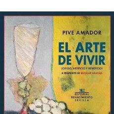 Libros: EL ARTE DE VIVIR. PIVE AMADOR.-NUEVO. Lote 210981121