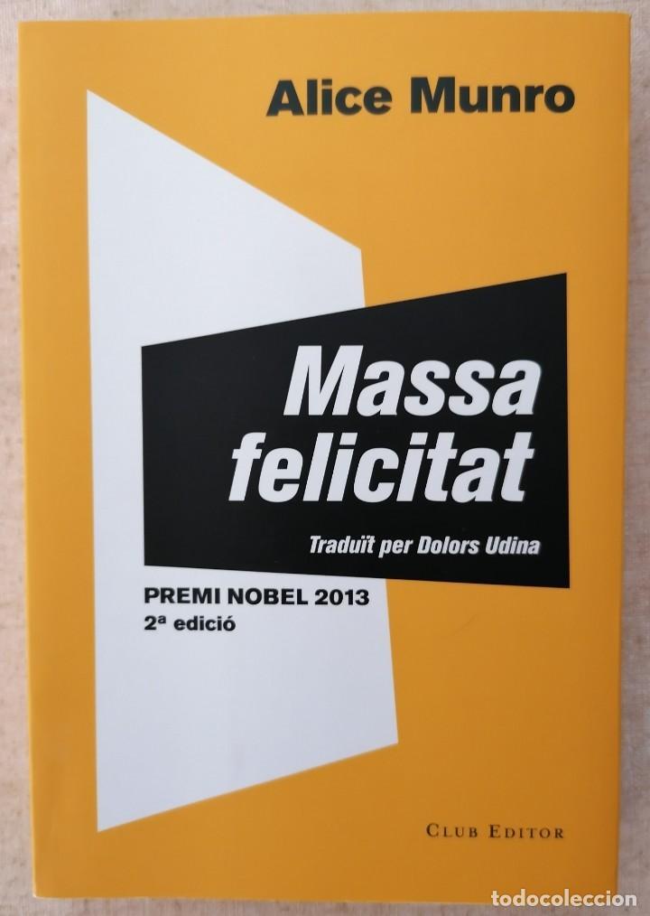 MASSA FELICITAT - ALICE MUNRO - CLUB EDITOR - 2013 (Libros nuevos sin clasificar)