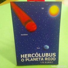 Libros: LIBRO - HERCÓLUBUS Ó PLANETA ROJO - VM RABOLÚ - ALERTA AL MUNDO SOBRE EL ACERCAMIENTO A LA TI. Lote 212017613