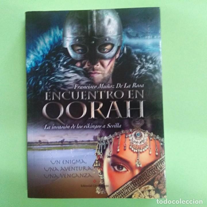 LIBRO - ENCUENTRO EN QORAH . NOVELA HISTORICA -(INVASION DE SEVILLA POR LOS VIKINGOS) NUEVO SIN USO (Libros nuevos sin clasificar)