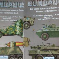 Libros: BLINDADOS.2 TOMOS LOS MEDIOS BLINDADOS DE RUEDAS EN ESPAÑA UN SIGLO DE HISTORIA. Lote 212159570