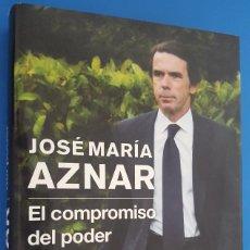 Libros: LIBRO / JOSÉ MARÍA AZNAR / EL COMPROMISO DEL PODER (MEMORIAS II) / PLANETA 2013. Lote 212243135