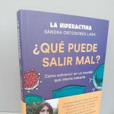 Libros: ¿QUE PUEDE SALIR MAL?, SANDRA ORNOBES LARA, LA HIPERACTINA, PENGUIN, 2020. Lote 212382910
