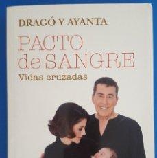 Libros: LIBRO / PACTO DE SANGRE / DRAGÓ Y AYANTA / EDICIONES TEMAS DE HOY 2013. Lote 212556607