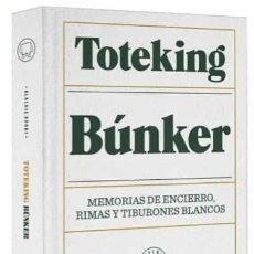Libros: TOTEKING. BÚNKER. MEMORIAS DE ENCIERRO, RIMAS Y TIBURONES BLANCOS. Lote 212841027
